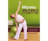 Bonnie Berk - Aktywna mama