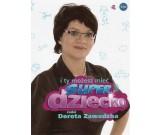 Dorota Zawadzka - I ty możesz mieć Superdziecko