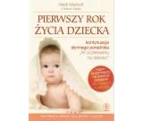 Heidi Murkoff - Pierwszy rok życia dziecka BESTSELLER !!!